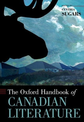 The Oxford Handbook of Canadian Literature - Sugars, Cynthia Conchita