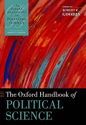 The Oxford Handbook of Political Science - Goodin, Robert E. (Editor)