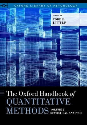 The Oxford Handbook of Quantitative Methods, Vol. 2: Statistical Analysis - Little, Todd D, PhD (Editor)