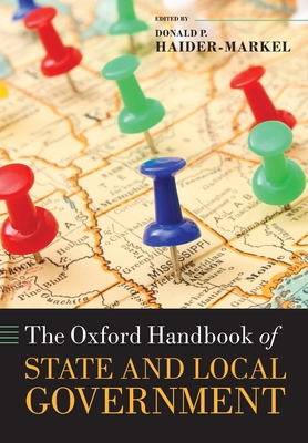 The Oxford Handbook of State and Local Government - Haider Markel, Donald P. (Editor)
