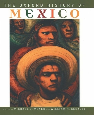 The Oxford History of Mexico - Meyer, Michael C (Editor)