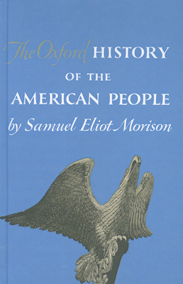 The Oxford History of the American People - Morison, Samuel Eliot