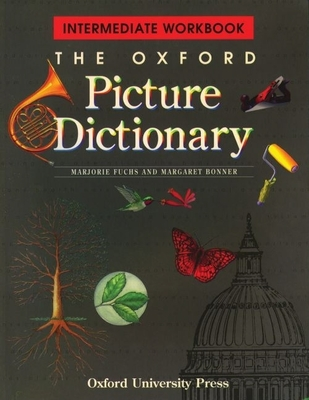 The Oxford Picture Dictionary: Intermediate Workbook - Fuchs, Bonner