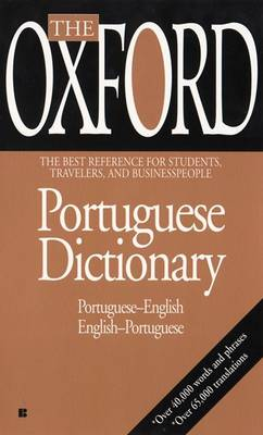 The Oxford Portuguese Dictionary - Whitlam, John, and Oxford University Press (Creator)