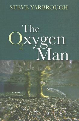 The Oxygen Man - Yarbrough, Steve, Mr.
