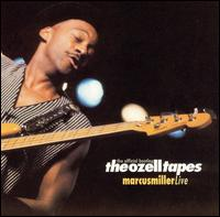 The Ozell Tapes: The Official Bootleg - Marcus Miller