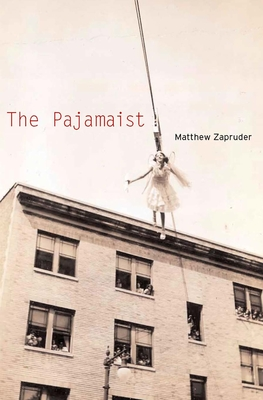 The Pajamaist - Zapruder, Matthew