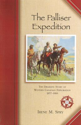 The Palliser Expedition - Spry, Irene