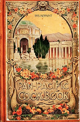 The Pan-Pacific Cookbook 1915 Reprint - Brown, Ross