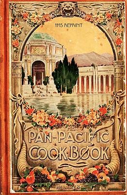 The Pan-Pacific Cookbook 1915 Reprint - Brown, Ross
