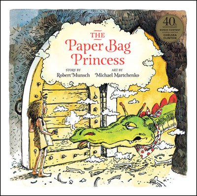 The Paper Bag Princess 40th Anniversary Edition - Munsch, Robert, and Clinton, Chelsea (Foreword by), and Segal, Francesca (Introduction by), and Munsch, Ann (Afterword by)