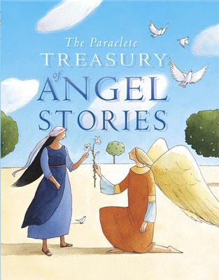 The Paraclete Treasury of Angel Stories - Joslin, Mary