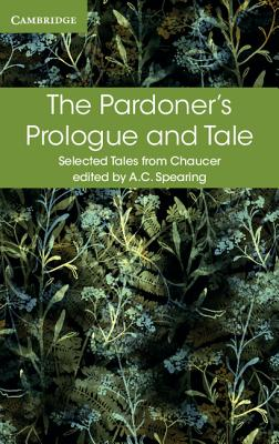 The Pardoner's Prologue and Tale - Chaucer, Geoffrey, and Spearing, A. C. (Editor)