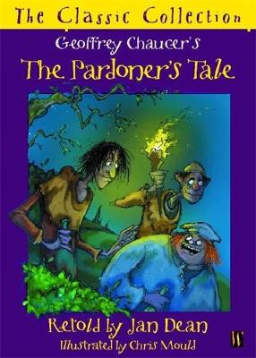 The Pardoner's Tale - Dean, Jan (Retold by), and Chaucer, Geoffrey