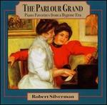 The Parlour Grand: Piano Favorites from a Bygone Era
