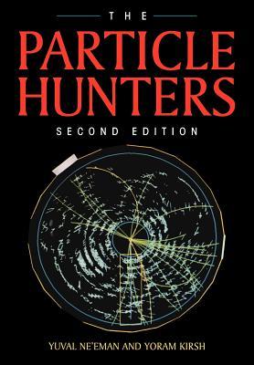 The Particle Hunters - Ne'eman, Yuval