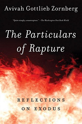 The Particulars of Rapture: Reflections on Exodus - Zornberg, Avivah Gottlieb