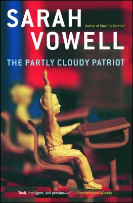 The Partly Cloudy Patriot - Vowell, Sarah