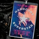 The Party Ain't over 'Til We Say So: The Best of Hardcore Superstar