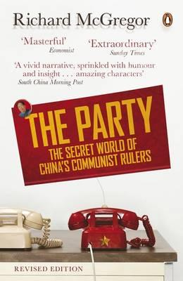 The Party: The Secret World of China's Communist Rulers - McGregor, Richard