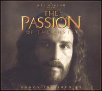 The Passion of the Christ: Songs Inspired by The Passion of the Christ - Various Artists