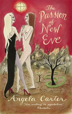 The Passion of the New Eve - Carter, Angela