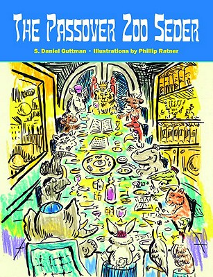 The Passover Zoo Seder - Guttman, S Daniel