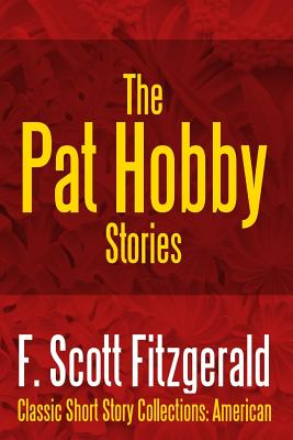 The Pat Hobby Stories - Fitzgerald, F Scott