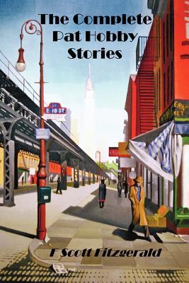 The Pat Hobby Stories - Fitzgerald, F Scott