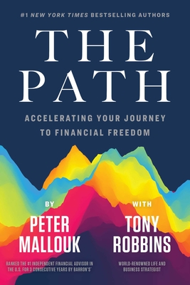 The Path: Accelerating Your Journey to Financial Freedom - Mallouk, Peter, and Robbins, Tony