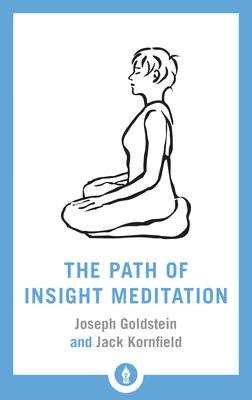 The Path of Insight Meditation - Kornfield, Jack, PhD, and Goldstein, Joseph