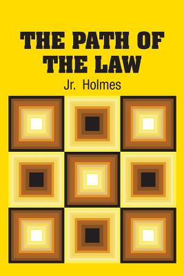 The Path of the Law - Holmes, Oliver Wendell, Jr.