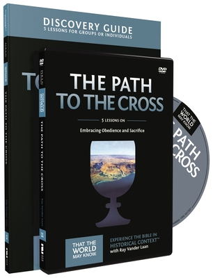 The Path to the Cross Discovery Guide with DVD: Embracing Obedience and Sacrifice - Vander Laan, Ray