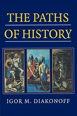 The Paths of History - Diakonoff, Igor M, and Hosking, Geoffrey (Introduction by)