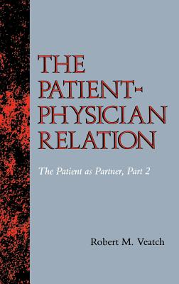 The Patient-Physician Relation: The Patient as Partner, Part 2 - Veatch, Robert M