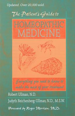 The Patient's Guide to Homeopathic Medicine - Morrison, Roger (Designer), and Ullman, Robert W, and Reichenberg-Ullman, Judyth