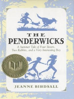 The Penderwicks: A Summer Tale of Four Sisters, Two Rabbits, and a Very Interesting Boy - Birdsall, Jeanne