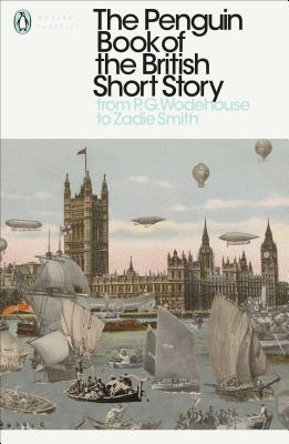 The Penguin Book of the British Short Story: 2: From P.G. Wodehouse to Zadie Smith - Hensher, Philip (Editor)