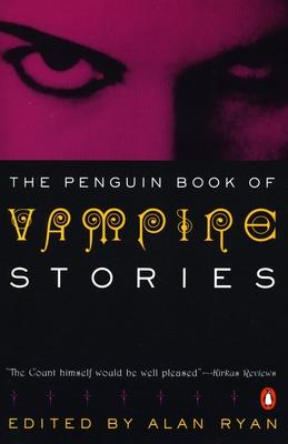 The Penguin Book of Vampire Stories - Ryan, Alan