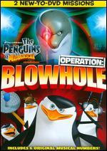 The Penguins of Madagascar: Operation Blowhole