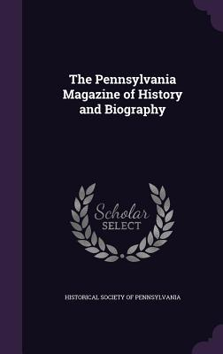 The Pennsylvania Magazine of History and Biography - Historical Society of Pennsylvania (Creator)