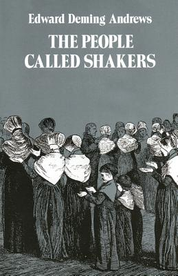 The People Called Shakers - Andrews, Edward D