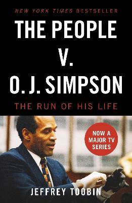 The People V. O.J. Simpson - Toobin, Jeffrey