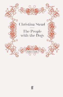 The People with the Dogs - Stead, Christina