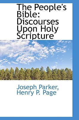 The People's Bible: Discourses Upon Holy Scripture - Parker, Henry P Page Joseph