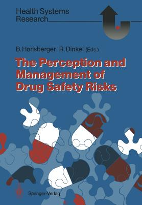 The Perception and Management of Drug Safety Risks - Horisberger, Bruno (Editor)
