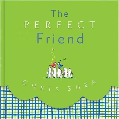 The Perfect Friend - Shea, Chris
