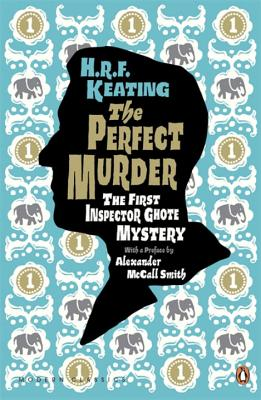 The Perfect Murder: The First Inspector Ghote Mystery - Keating, H. R. F., and McCall Smith, Alexander (Introduction by)
