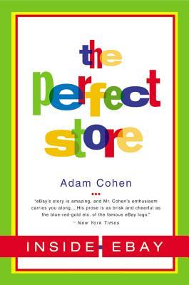 The Perfect Store: Inside Ebay - Cohen, Adam