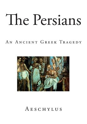 The Persians - Aeschylus, and Potter, Robert (Translated by)
